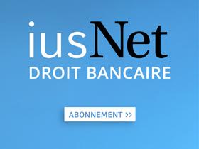 iusNet Droit Bancaire